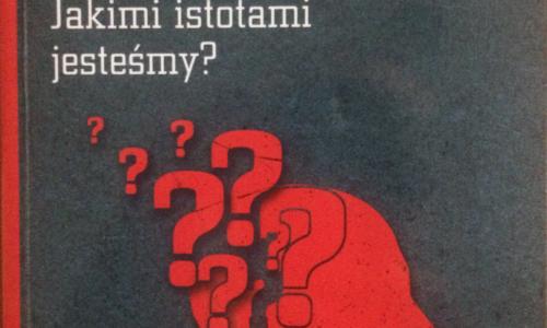 """Wiedza zamiast opinii; Noam Chomsky """"Jakimi istotami jesteśmy?"""""""