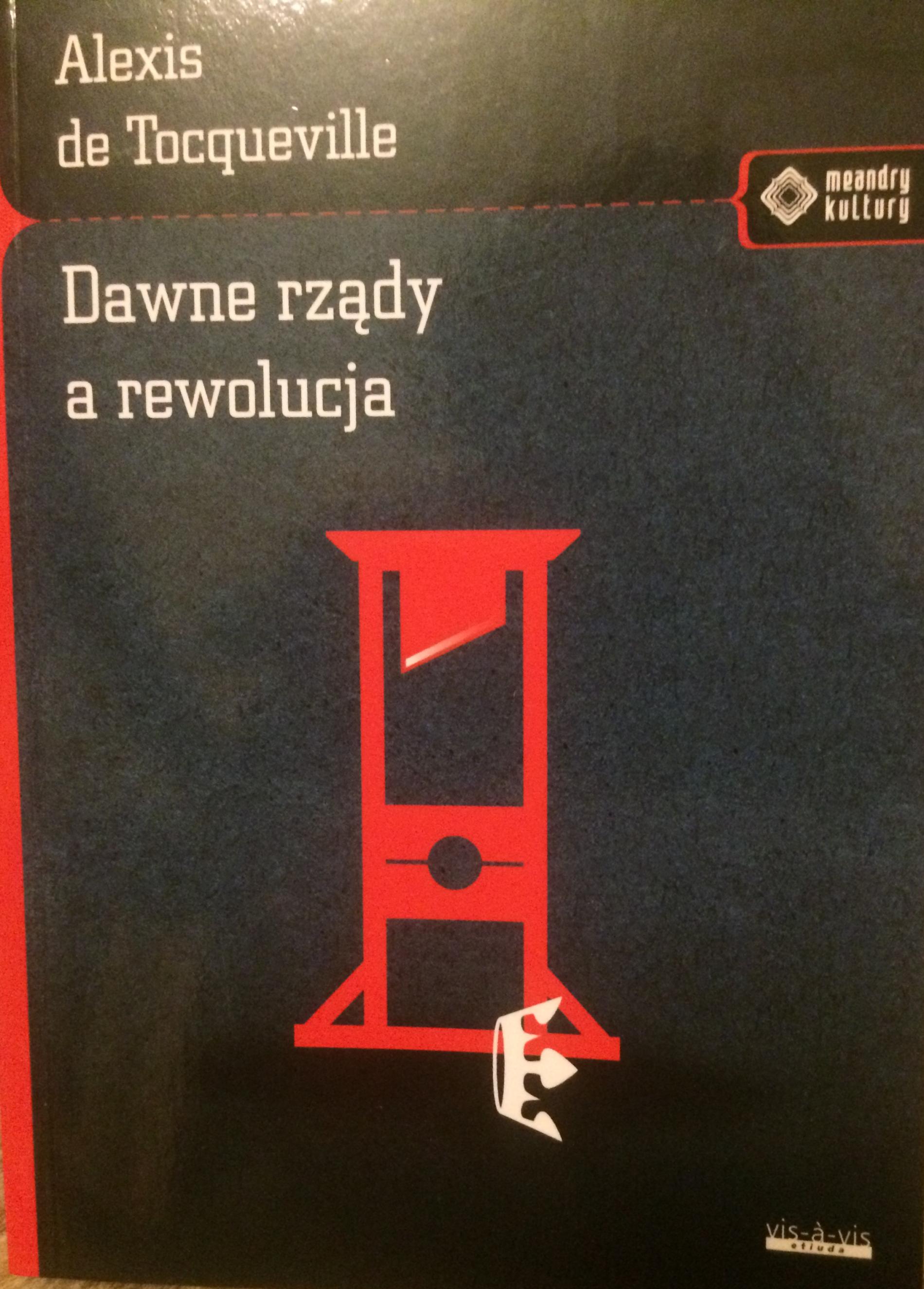 """Wiedza vs opinia; Tocqueville """"Dawne rządy a rewolucja"""""""