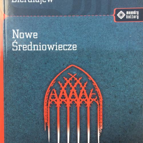 """Wiedza vs opinia; Bierdiajew """"Nowe Średniowiecze"""""""